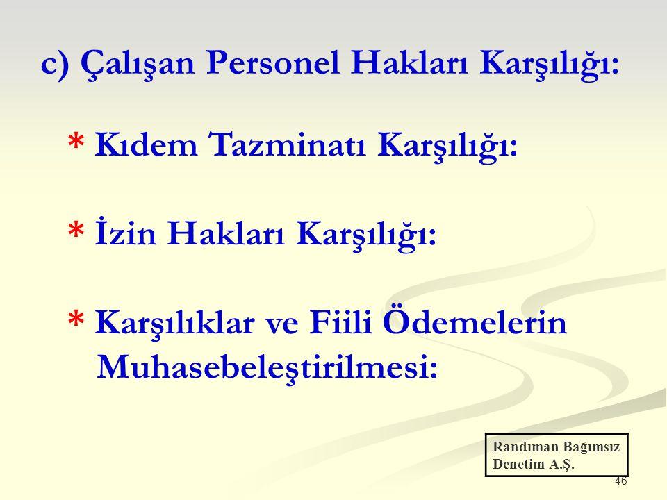 c) Çalışan Personel Hakları Karşılığı: