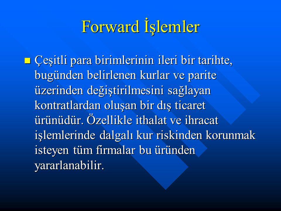 Forward İşlemler
