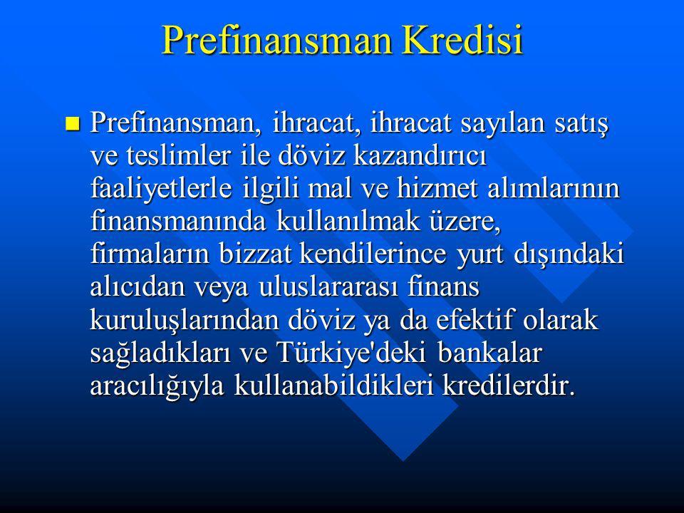 Prefinansman Kredisi