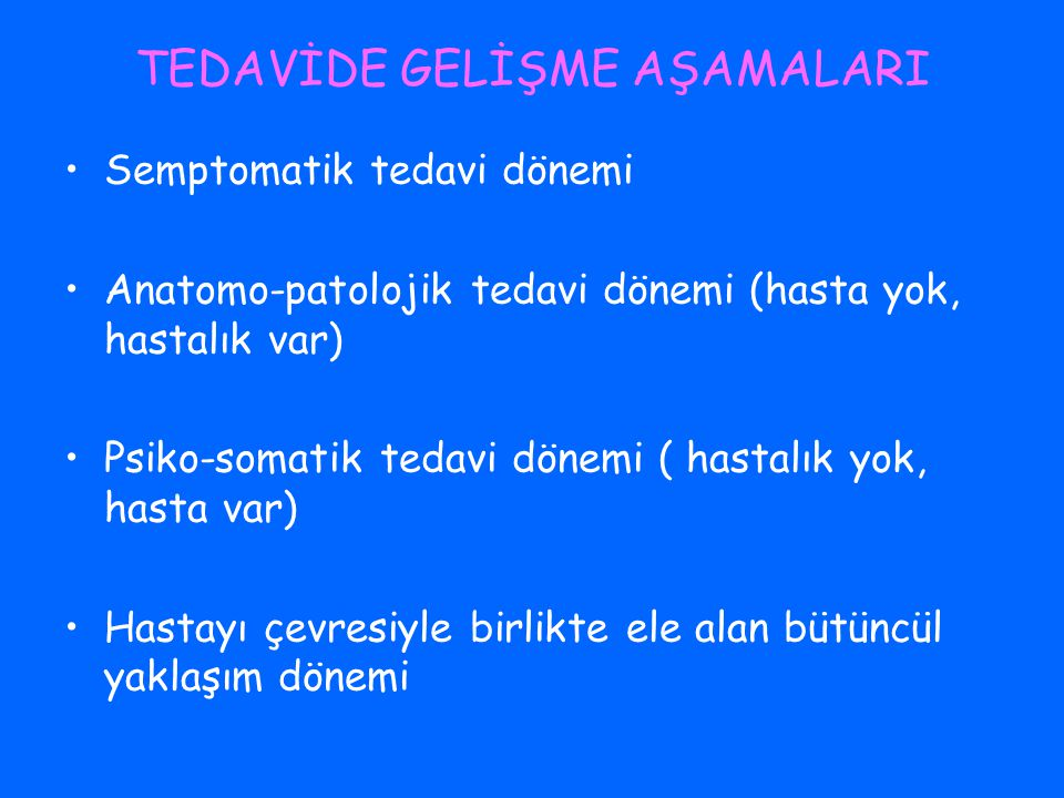 TEDAVİDE GELİŞME AŞAMALARI