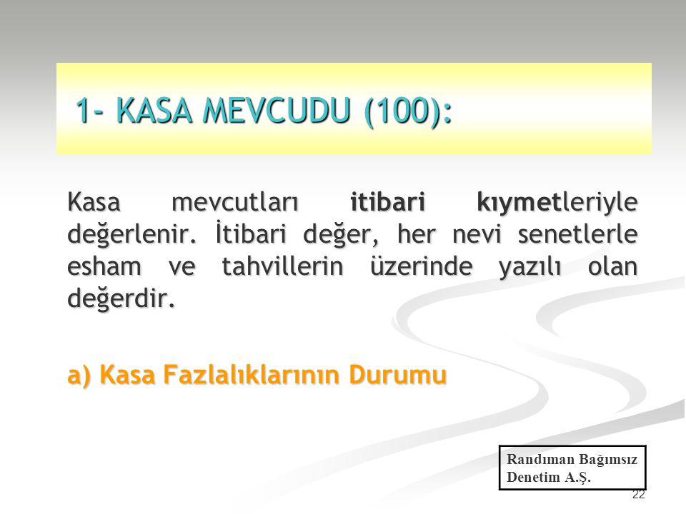 1- KASA MEVCUDU (100):