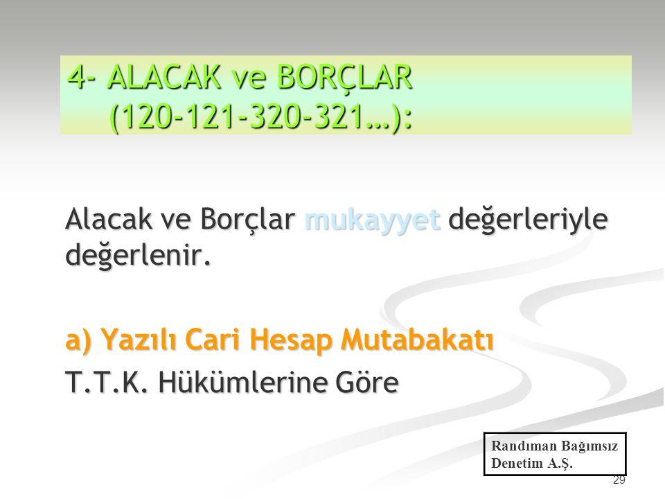 4- ALACAK ve BORÇLAR (120-121-320-321…):