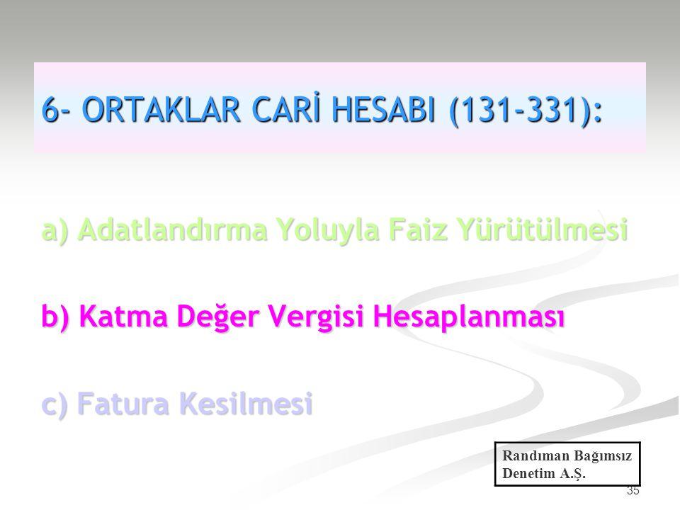 6- ORTAKLAR CARİ HESABI (131-331):