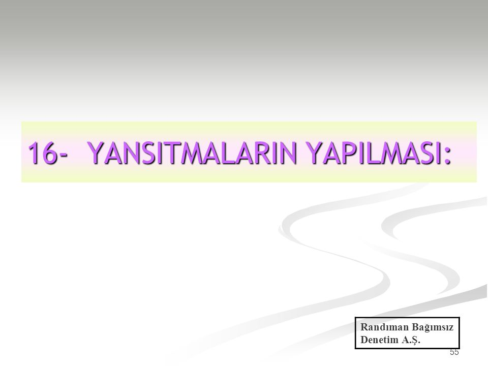 16- YANSITMALARIN YAPILMASI: