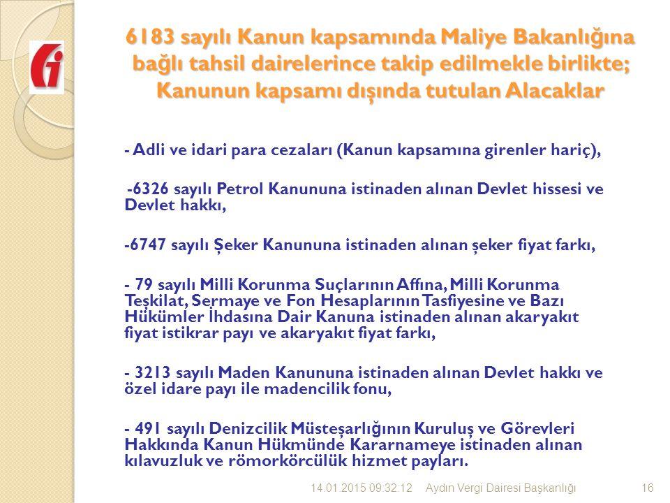 6183 sayılı Kanun kapsamında Maliye Bakanlığına bağlı tahsil dairelerince takip edilmekle birlikte; Kanunun kapsamı dışında tutulan Alacaklar