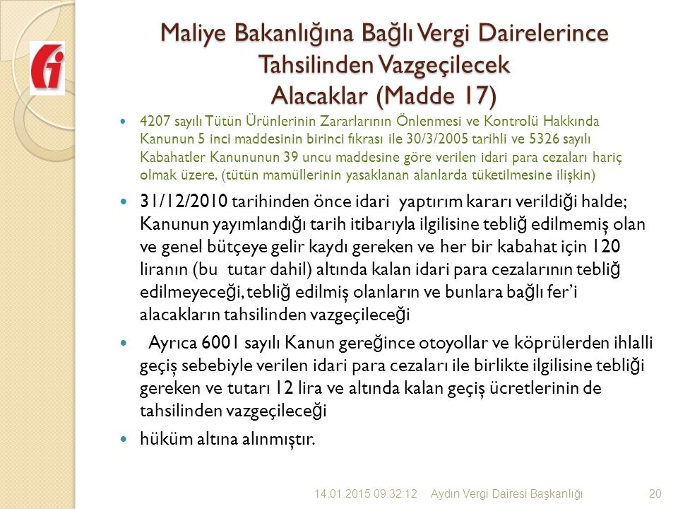 Maliye Bakanlığına Bağlı Vergi Dairelerince Tahsilinden Vazgeçilecek Alacaklar (Madde 17)