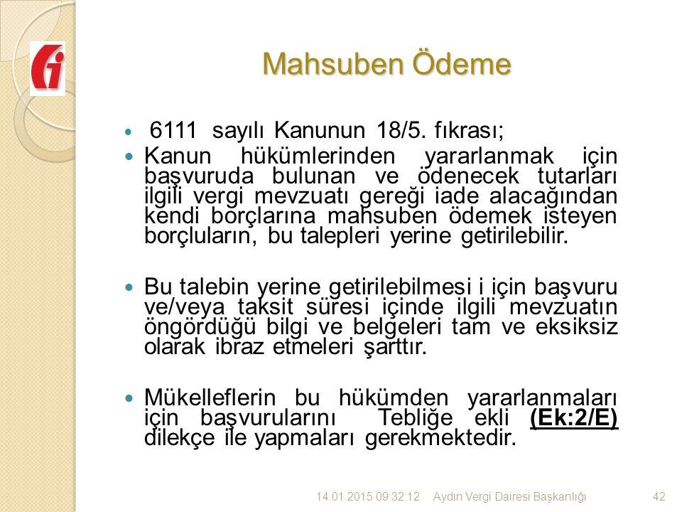 Mahsuben Ödeme 6111 sayılı Kanunun 18/5. fıkrası;