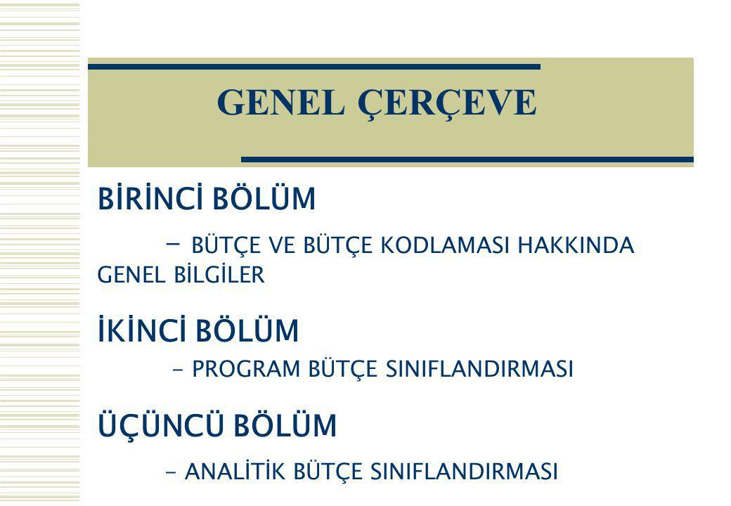 GENEL ÇERÇEVE BİRİNCİ BÖLÜM