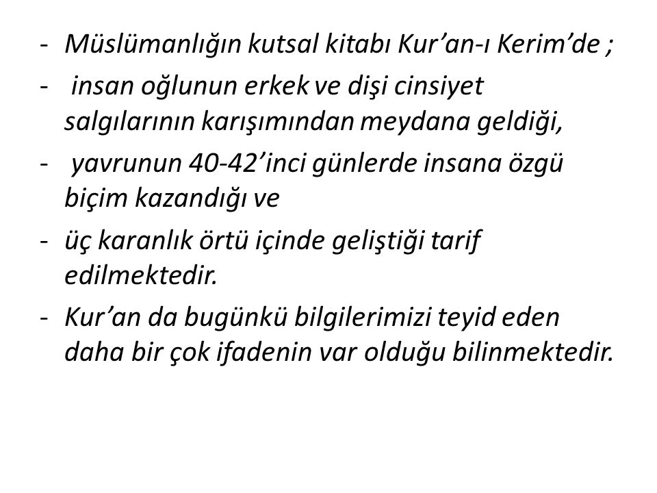 Müslümanlığın kutsal kitabı Kur'an-ı Kerim'de ;