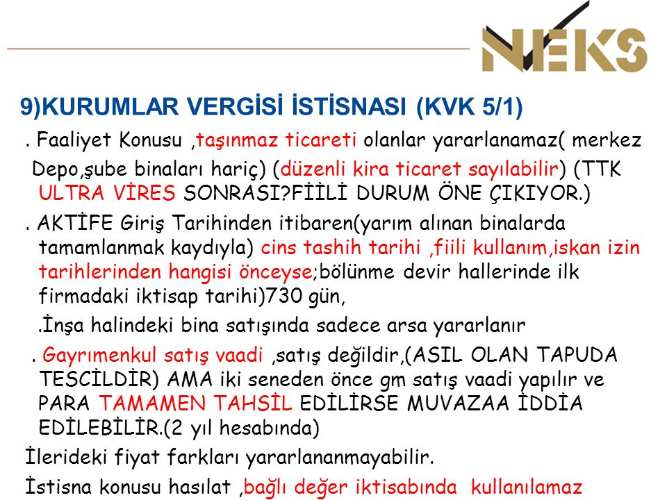 9)KURUMLAR VERGİSİ İSTİSNASI (KVK 5/1)