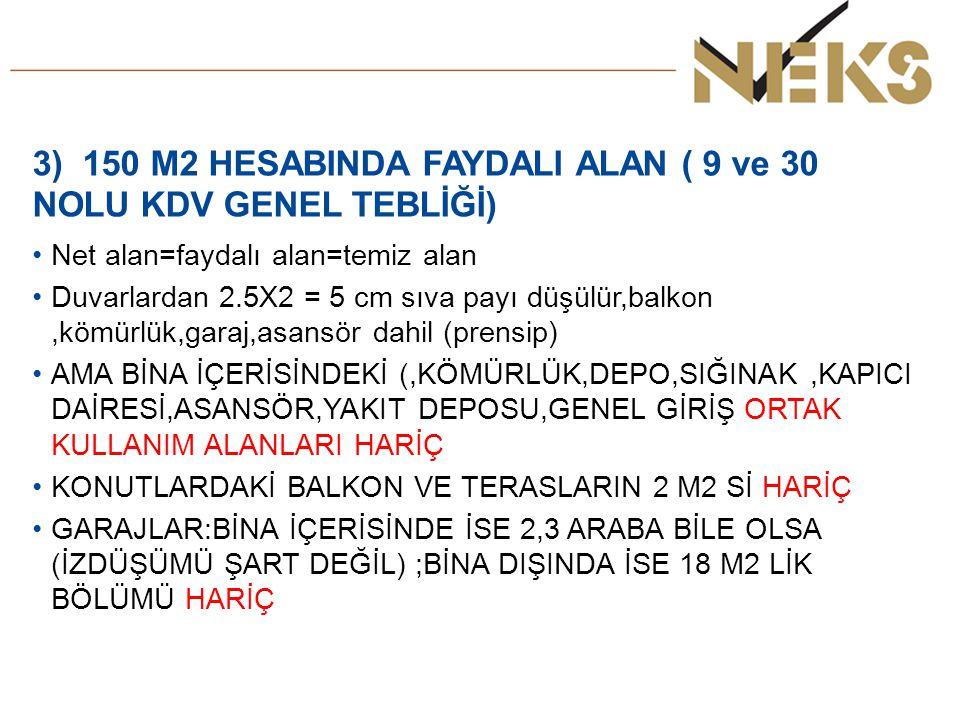 3) 150 M2 HESABINDA FAYDALI ALAN ( 9 ve 30 NOLU KDV GENEL TEBLİĞİ)