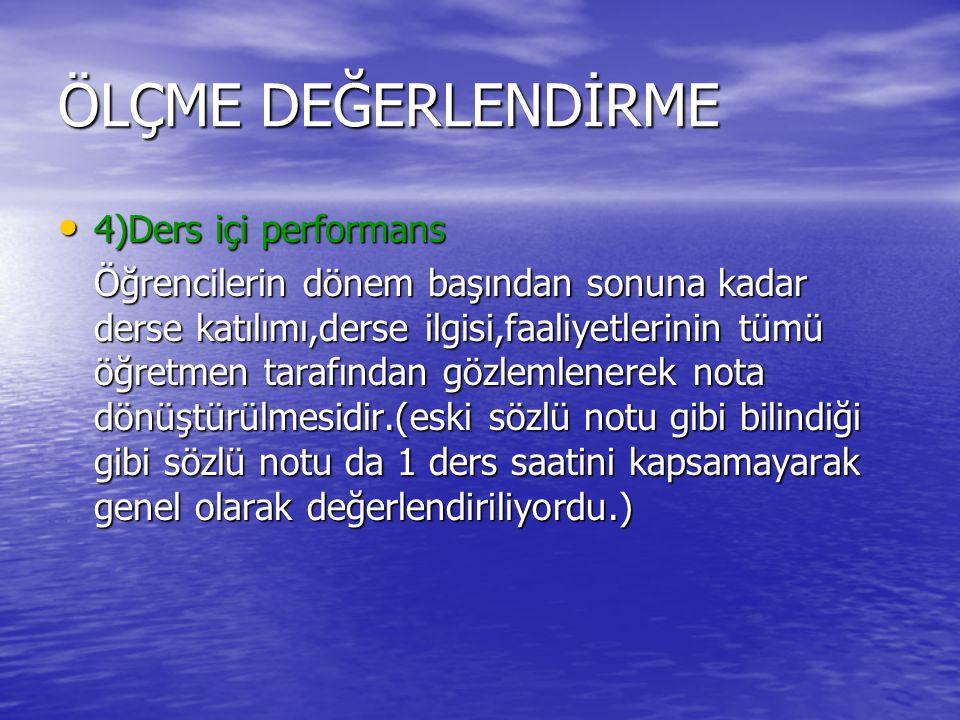 ÖLÇME DEĞERLENDİRME 4)Ders içi performans