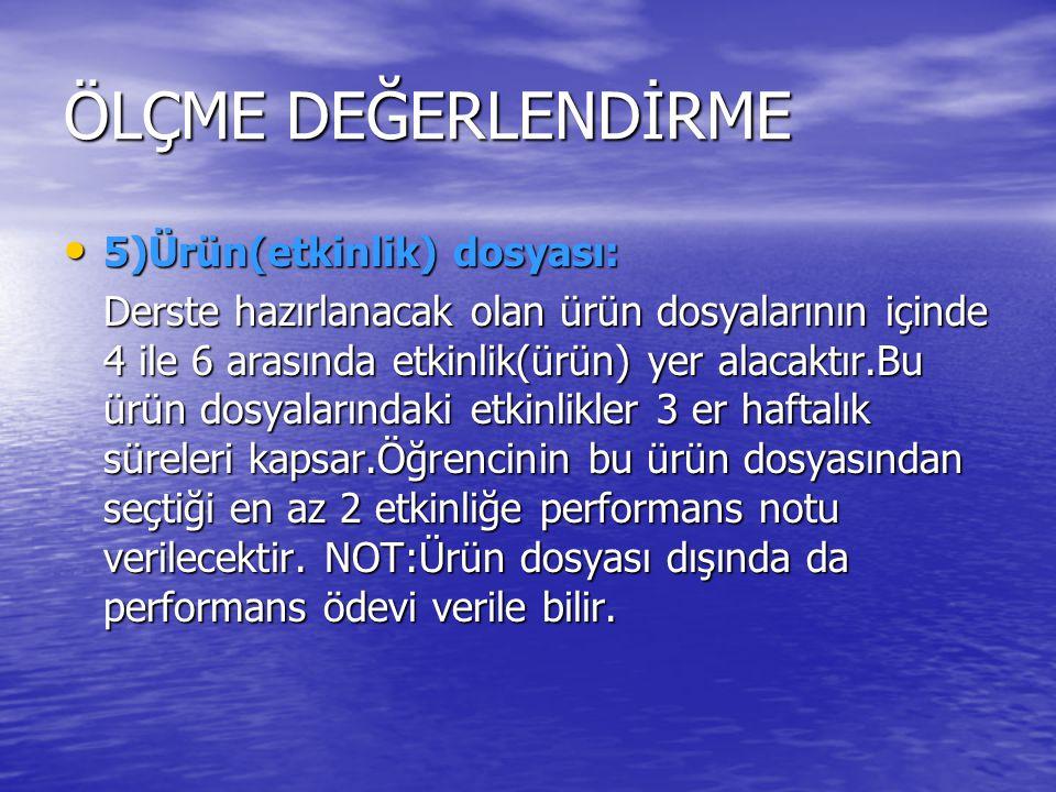 ÖLÇME DEĞERLENDİRME 5)Ürün(etkinlik) dosyası: