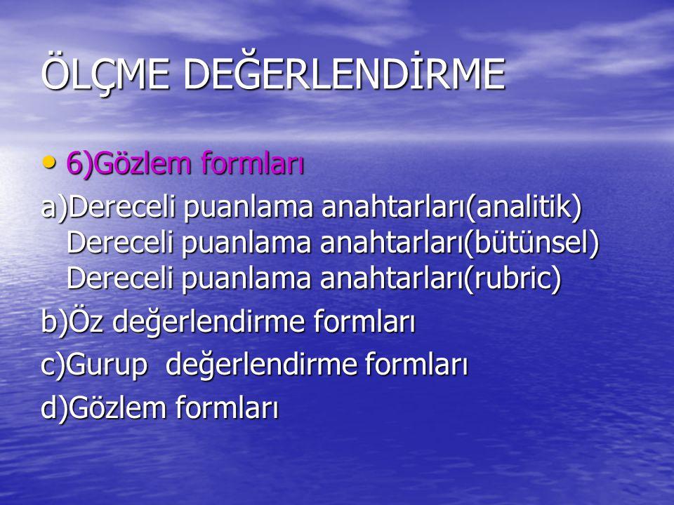 ÖLÇME DEĞERLENDİRME 6)Gözlem formları