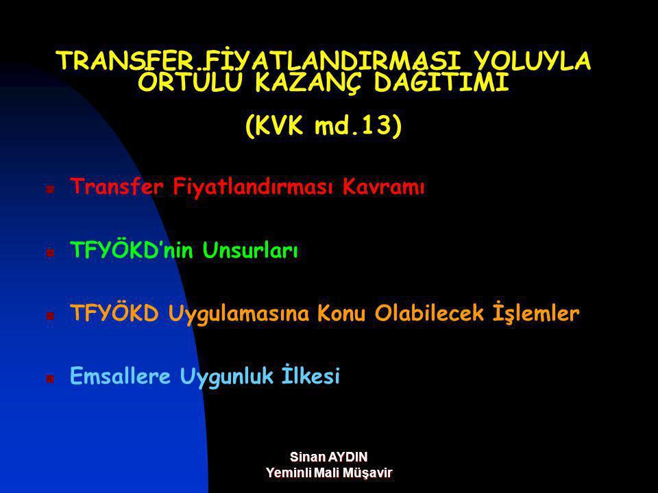 TRANSFER FİYATLANDIRMASI YOLUYLA ÖRTÜLÜ KAZANÇ DAĞITIMI (KVK md.13)