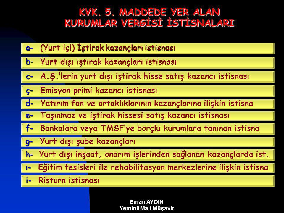 KVK. 5. MADDEDE YER ALAN KURUMLAR VERGİSİ İSTİSNALARI