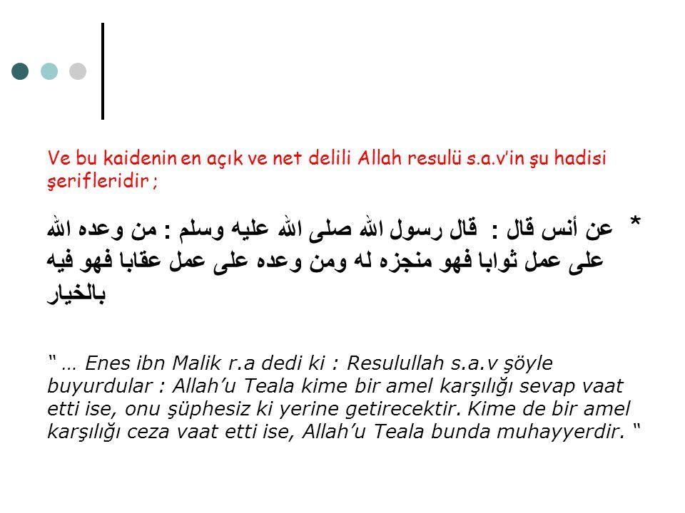 Ve bu kaidenin en açık ve net delili Allah resulü s. a