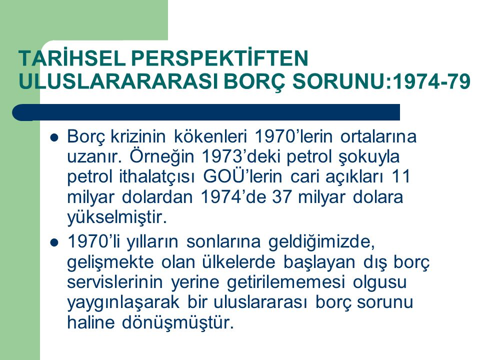 TARİHSEL PERSPEKTİFTEN ULUSLARARARASI BORÇ SORUNU:1974-79