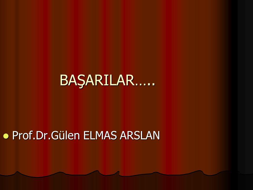 Prof.Dr.Gülen ELMAS ARSLAN