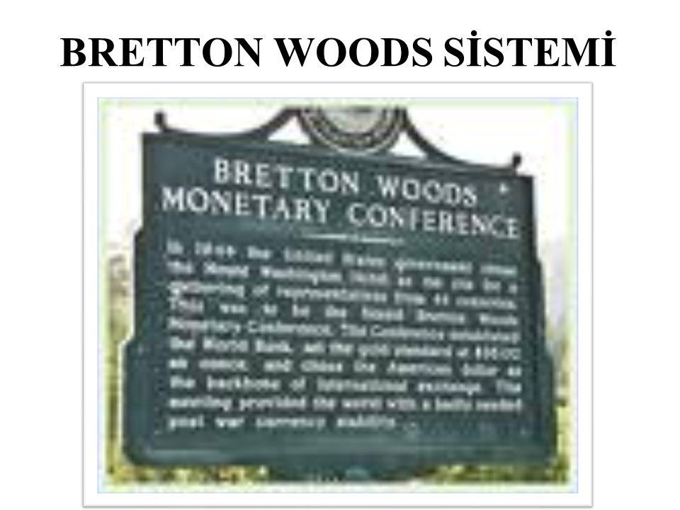 BRETTON WOODS SİSTEMİ