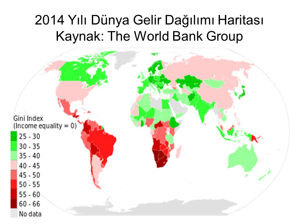 2014 Yılı Dünya Gelir Dağılımı Haritası Kaynak: The World Bank Group