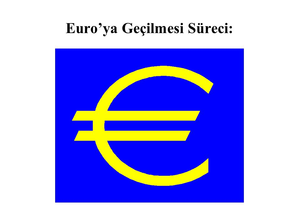 Euro'ya Geçilmesi Süreci: