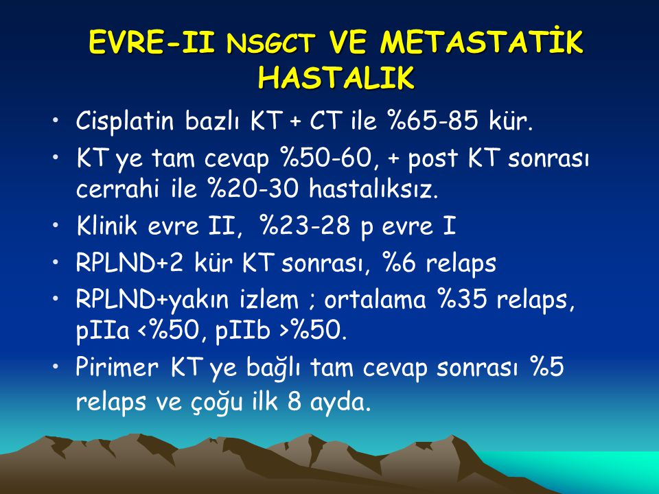 EVRE-II NSGCT VE METASTATİK HASTALIK
