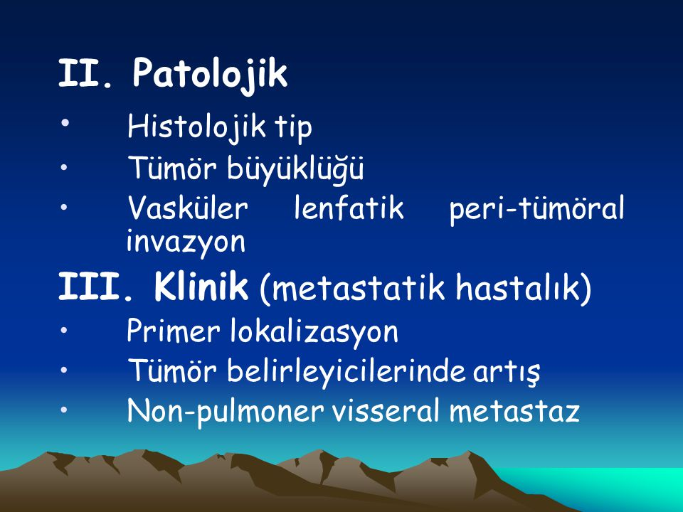 III. Klinik (metastatik hastalık)