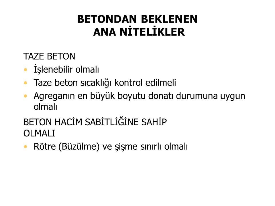 BETONDAN BEKLENEN ANA NİTELİKLER