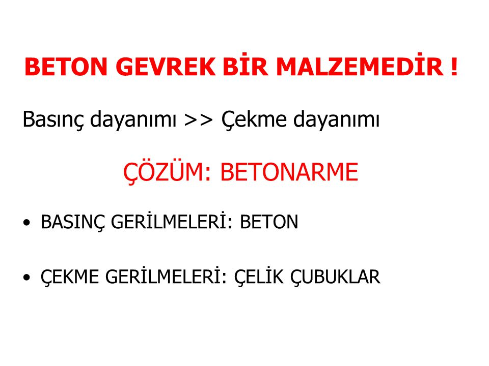 BETON GEVREK BİR MALZEMEDİR !