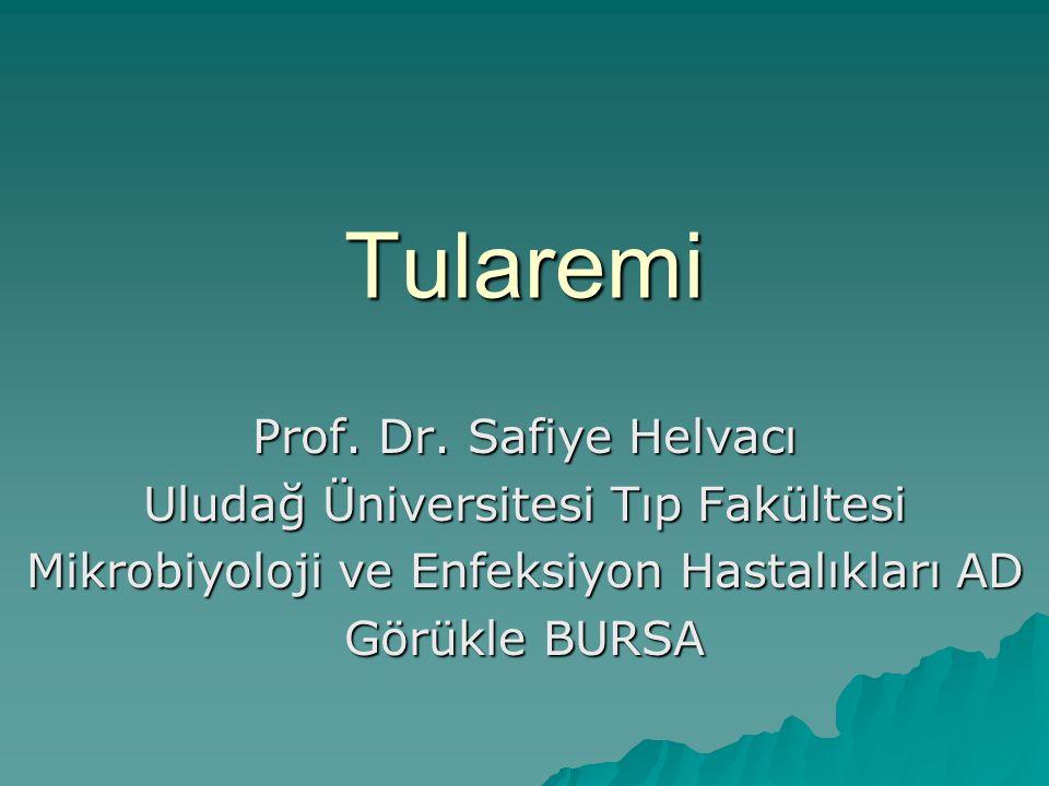 Tularemi Prof. Dr. Safiye Helvacı Uludağ Üniversitesi Tıp Fakültesi