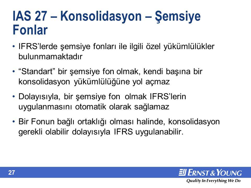 IAS 27 – Konsolidasyon (devamı) - Sorunlar