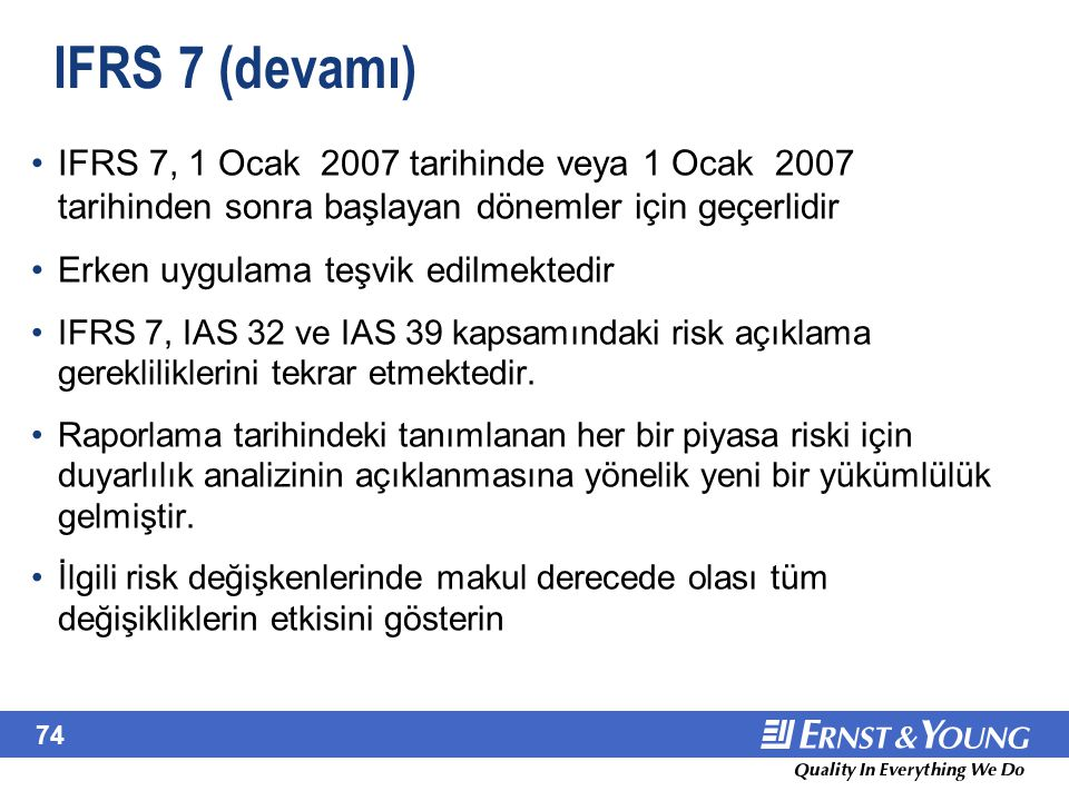 June 22, 2001 IFRS 7 (devamı)