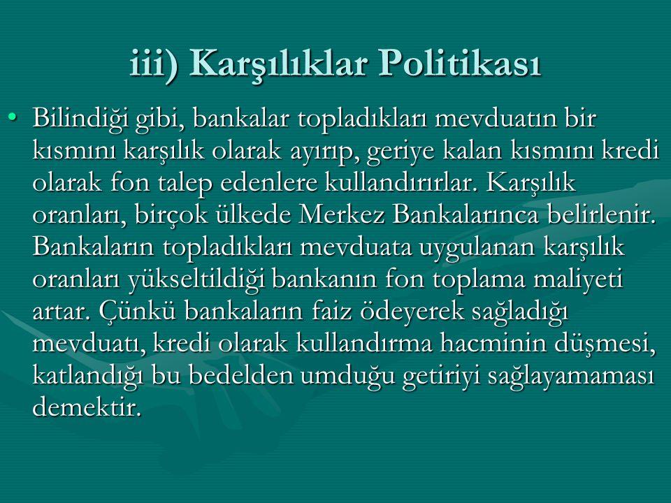iii) Karşılıklar Politikası