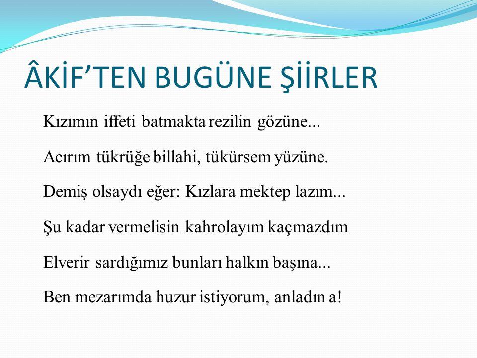 ÂKİF'TEN BUGÜNE ŞİİRLER