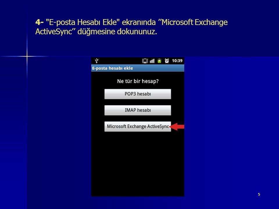 4- E-posta Hesabı Ekle ekranında ''Microsoft Exchange ActiveSync'' düğmesine dokununuz.