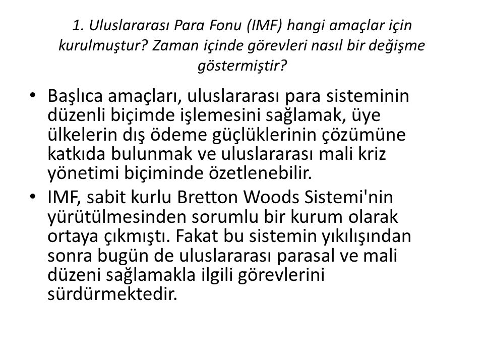 1. Uluslararası Para Fonu (IMF) hangi amaçlar için kurulmuştur