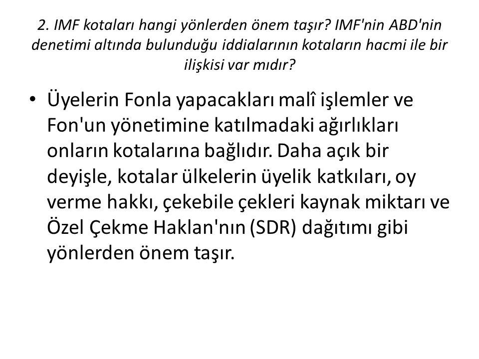 2. IMF kotaları hangi yönlerden önem taşır