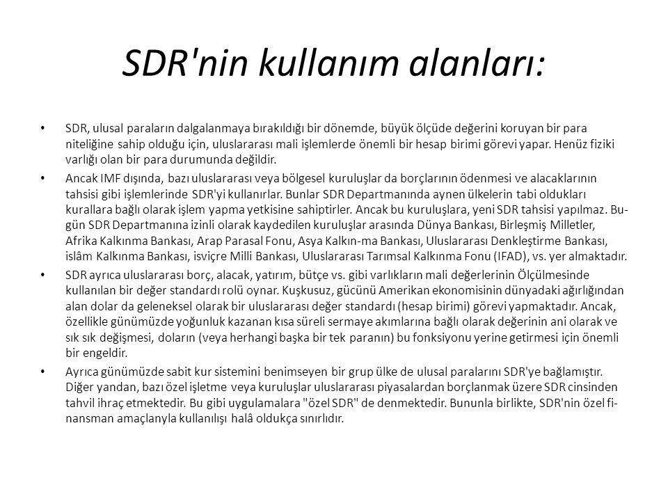 SDR nin kullanım alanları: