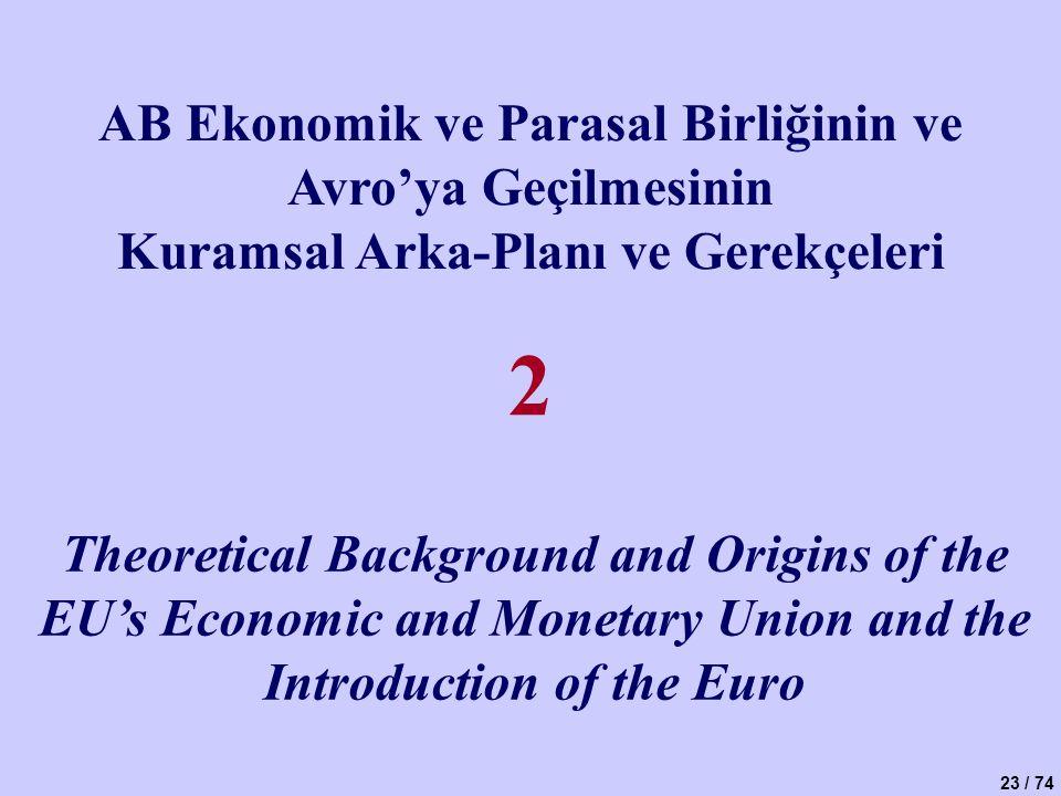 2 AB Ekonomik ve Parasal Birliğinin ve Avro'ya Geçilmesinin