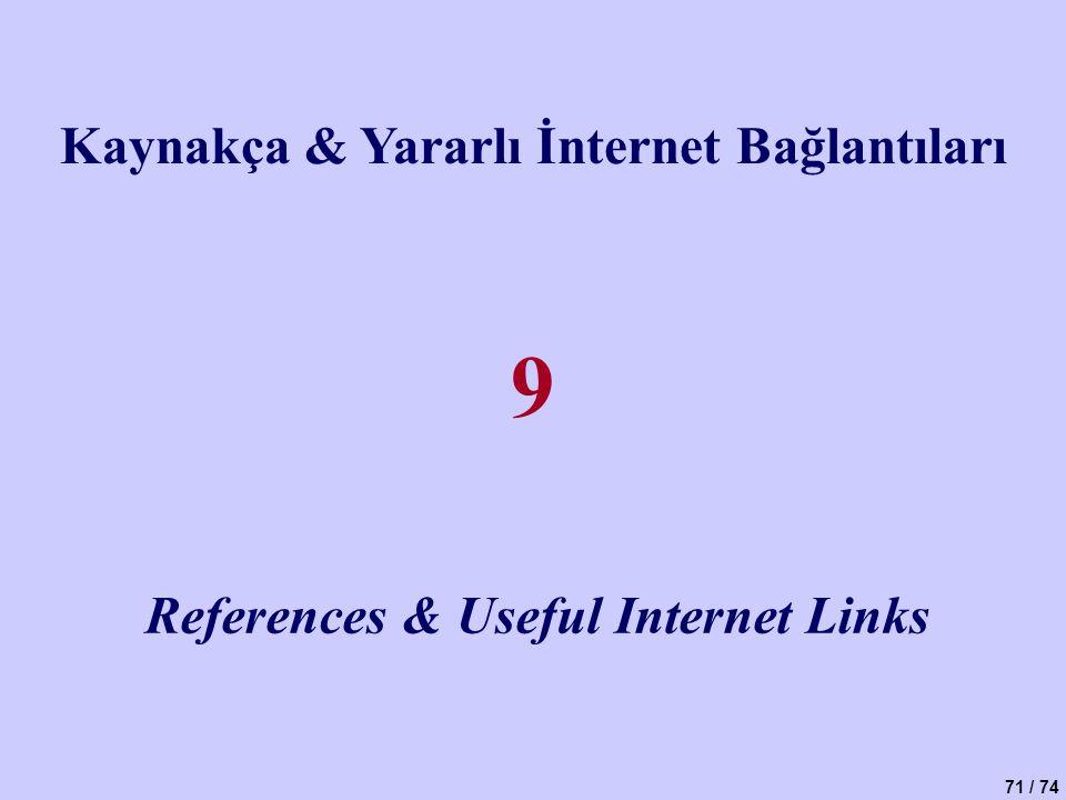 9 Kaynakça & Yararlı İnternet Bağlantıları