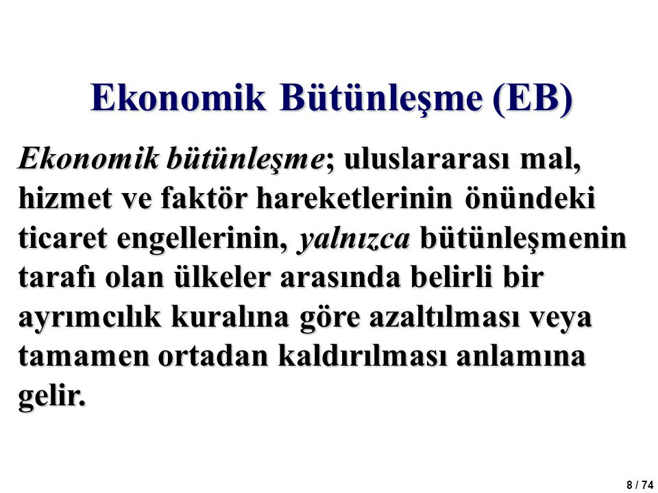 Ekonomik Bütünleşme (EB)