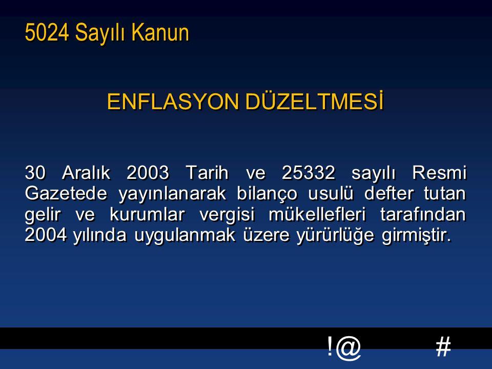 5024 Sayılı Kanun ENFLASYON DÜZELTMESİ
