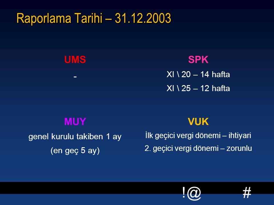 Raporlama Tarihi – 31.12.2003 UMS - SPK MUY VUK XI \ 20 – 14 hafta