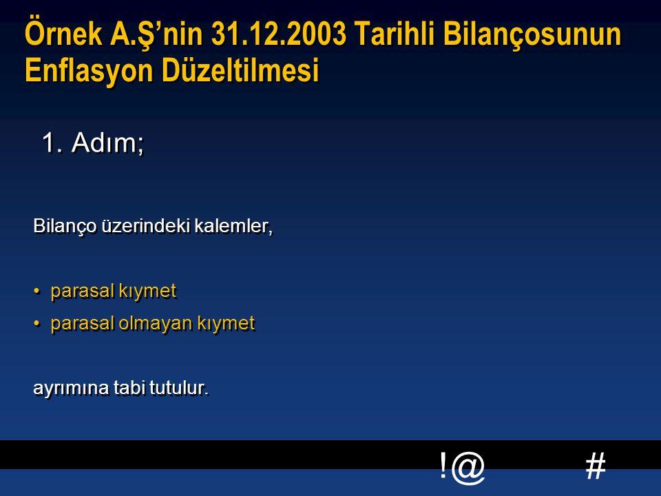 Örnek A.Ş'nin 31.12.2003 Tarihli Bilançosunun Enflasyon Düzeltilmesi