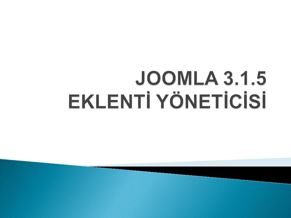 JOOMLA 3.1.5 EKLENTİ YÖNETİCİSİ