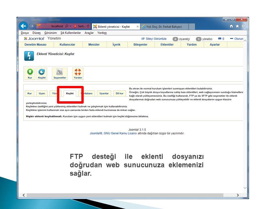 FTP desteği ile eklenti dosyanızı doğrudan web sunucunuza eklemenizi sağlar.