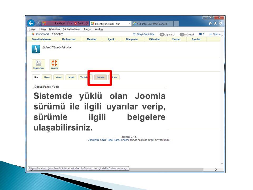 Sistemde yüklü olan Joomla sürümü ile ilgili uyarılar verip, sürümle ilgili belgelere ulaşabilirsiniz.