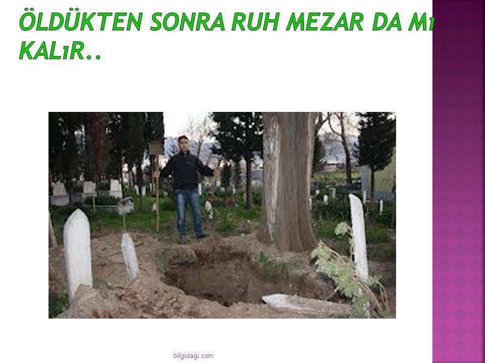 Öldükten sonra ruh mezar da mı kalır..