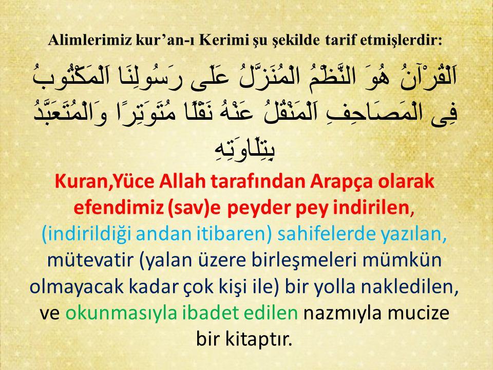 Alimlerimiz kur'an-ı Kerimi şu şekilde tarif etmişlerdir: